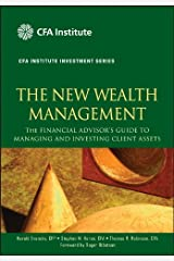 The New Wealth Management: The Financial Advisor's Guide to Managing and Investing Client Assets (CFA Institute Investment Series Book 28) (English Edition) eBook Kindle