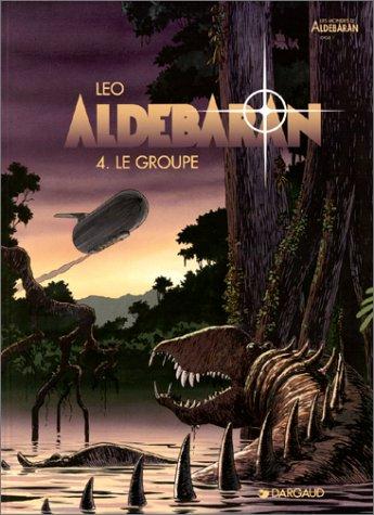 Aldebaran, tome 4 : Le Groupe pdf télécharger (de Leo