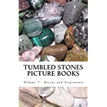 Greens and Serpentines (Tumbled Stones Picture Books: Book 7)