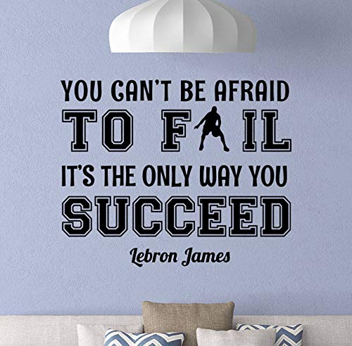 - Lebron James Wall Vinyl Decal You Can't Be Afraid To Fail Quote Sign Boy Room Poster Basketball Wall Art Decor Sticker Home Art Decoration Teen Room Mural Removable Vinyl Sticker Print 892