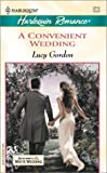 A Convenient Wedding, Lucy Gordon, 0373037120