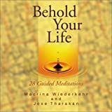 Behold Your Life: 28 Guided Meditations
