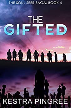 The Gifted (The Soul Seer Saga, Book 4) by [Pingree, Kestra]
