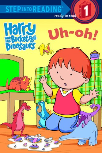 Harry and His Bucket Full of Dinosaurs Uh-Oh! (Step into Reading)