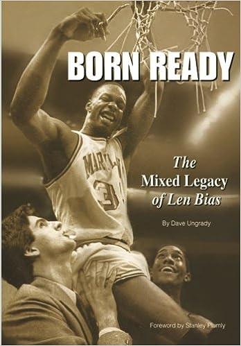 d9adf91878e6 Amazon.com  Born Ready  The Mixed Legacy of Len Bias (9781467972369)  Dave  J Ungrady  Books