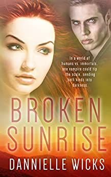 Broken Sunrise (Hardest Mistakes Book 4) by [Wicks, Dannielle]