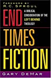 img - for End Times Fiction: A Biblical Consideration Of The Left Behind Theology book / textbook / text book