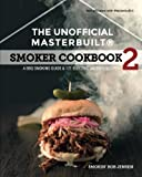 img - for The Unofficial Masterbuilt   Smoker Cookbook 2: A BBQ Guide & 121 Electric Smoker Recipes (The Unofficial Masterbuilt Smoker Cookbook Series) book / textbook / text book