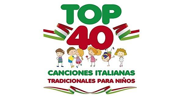 Amazon.com: Top 40: Canciones Italianas Tradicionales para ...
