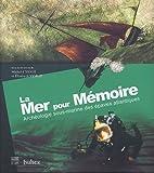 La Mer pour mémoire : Archéologie sous-marine des épaves atlantiques