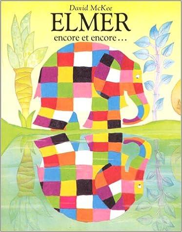 Elmer Encore Et Encore: Elmer Again