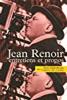 Jean Renoir : Entretiens et propos par Renoir