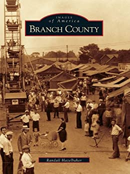 Branch County (Images of America) by [Hazelbaker, Randall]