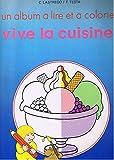img - for Un Album a Lire et a Colorier: Vive la Cuisine! (French Text) By C. Lastrego & F. Testa book / textbook / text book