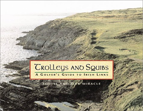 Trolleys and Squibs: A Golfer's Guide to Irish Links