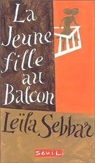 La jeune-fille au balcon, Sebbar, Leïla