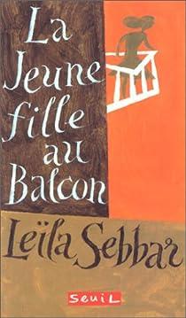 La jeune fille au balcon par Sebbar
