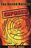 img - for The United Nations Exposed book / textbook / text book