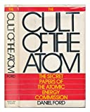 The Cult of the Atom, Daniel F. Ford, 0671253018