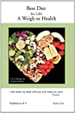Best Diet for Life: A Weigh to Health, Aunt Julie, 1426996721