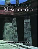 img - for Exploring Mesoamerica (Places in Time) book / textbook / text book