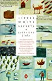 Front cover for the book Little White Secrets by Catherine Jinks