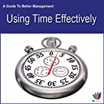 Using Time Effectively: A Guide to Better Management | Di Kamp