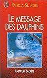 Le message des dauphins par St. John
