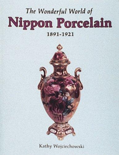 The Wonderful World of Nippon Porcelain, 1891-1921