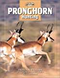 Pronghorn Hunting (The Complete Hunter)