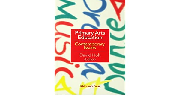 Primary Arts Education: Contemporary Issues