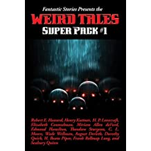 Fantastic Stories Presents the Weird Tales Super Pack #1: With linked Table of Contents