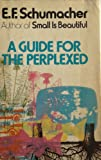 A Guide for the Perplexed, Schumacher, E. F., 0060138599