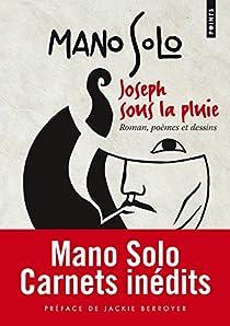 Joseph sous la pluie : Romans, poèmes, dessins par Solo