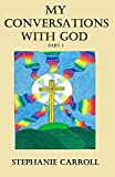 My Conversations with God - Book 1- For Personal And Spiritual Growth