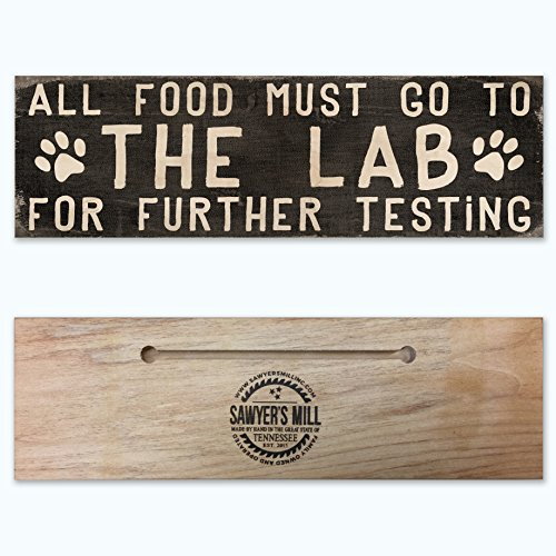 All Food Must Go to The Lab for Further Testing. - Handmade Wood Block Sign with Dog Paw Prints. Black, Chocolate and Yellow Labrador Retriever Pet Owner Saying