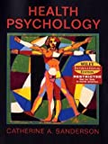 Wie Health Psychology, International Edition, Catherine A. Sanderson, 0471451568