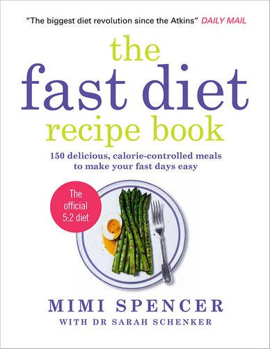 The Fast Diet Recipe Book: 150 Delicious, Calorie-controlled...