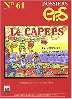 Le CAPEPS. Se préparer aux épreuves écrites et orales