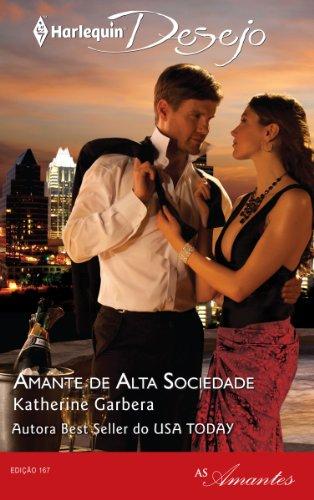 Amante de Alta Sociedade (Harlequin Desejo Livro 167)