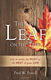 img - for The Last Leaf on the Tree: How to Make the Most of the Rest of Your Life book / textbook / text book