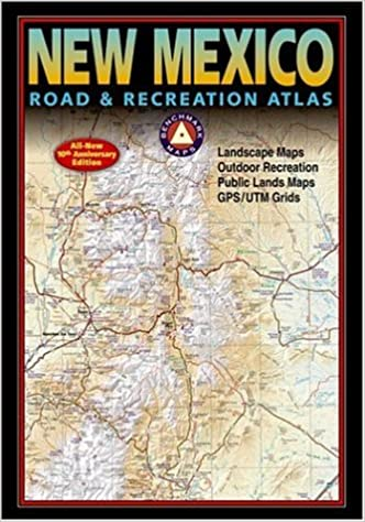 Benchmark New Mexico Road Recreation Atlas 10th Anniversary