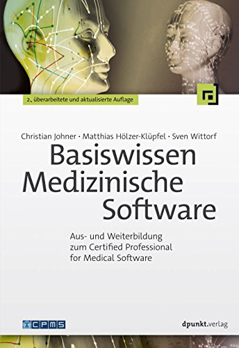 Download Basiswissen Medizinische Software: Aus- und Weiterbildung zum Certified Professional for Medical Software (German Edition) Pdf