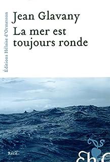 La mer est toujours ronde, Glavany, Jean