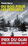 Du bois pour les cercueils : Prix du quai des orfèvres 2011 (Policier) par Ragon