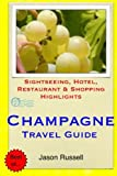 Champagne Travel Guide: Sightseeing, Hotel, Restaurant & Shopping Highlights
