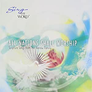 Sing the Word: All Nations Shall Worship