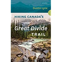 Hiking Canada's Great Divide Trail - 3rd Edition