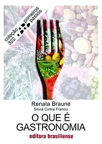 O que é gastronomia (Primeiros Passos) (Portuguese Edition)