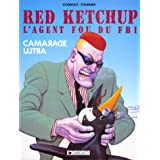 Red Ketchup, l'agent fou du FBI. 1, Camarade Ultra